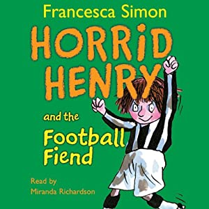 Horrid Henry and the Football Fiend Audiobook