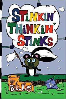 Stinkin' Thinkin' Stinks: A Kid's Guide to the Lighter Side of Life