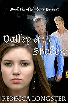 Valley of the Shadow: Book Six of Shadows Present by [Longster, Rebecca]
