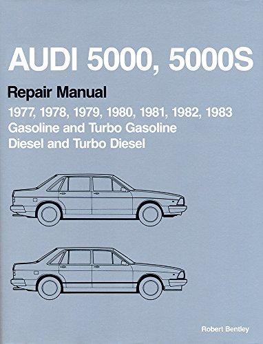 Audi 5000, 5000s: Repair Manual 1977-1983: Gasoline and Turbo Gasoline, Diesel and Turbo Diesel ()