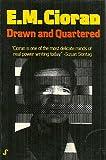 Drawn and Quartered, E. M. Cioran, 0394178416