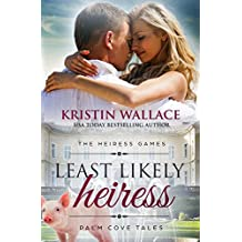 Least Likely Heiress (The Heiress Games Book 1): Palm Cove Tales (English Edition)