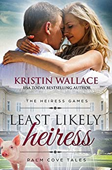 Least Likely Heiress (The Heiress Games Book 1): Palm Cove Tales by [Wallace, Kristin]