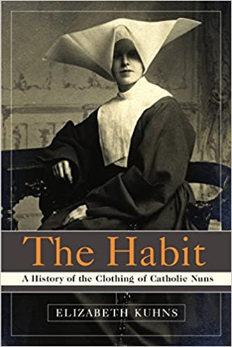 Buy The Habit: A History of the Clothing of Catholic Nuns