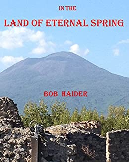In the Land of Eternal Spring (Adventures of Ben and Bob Book 5)