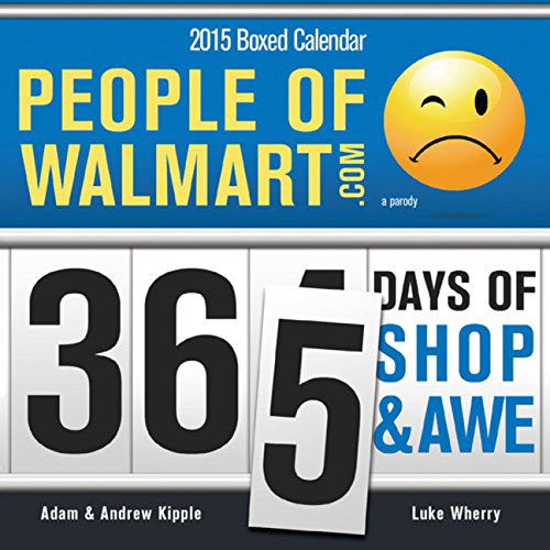 2015 People of Walmart Boxed Calendar: 365 Days of Shop and Awe