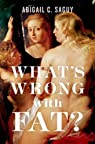 What's wrong with fat ?  par Saguy