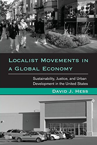 Localist Movements In A Global Economy: Sustainability, Justice, And Urban Development In The United States (Urban And Industrial Environments)