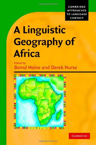 A Linguistic Geography of Africa (Cambridge Approaches to Language Contact) Pdf