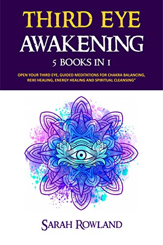 3rd Eye - Third Eye Awakening: 5 in 1 Bundle: Open Your Third Eye Chakra, Expand Mind Power, Psychic Awareness, Enhance Psychic Abilities, Pineal Gland, Intuition, and Astral Travel