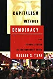 img - for Capitalism without Democracy: The Private Sector in Contemporary China by Kellee S. Tsai (2007-08-02) book / textbook / text book