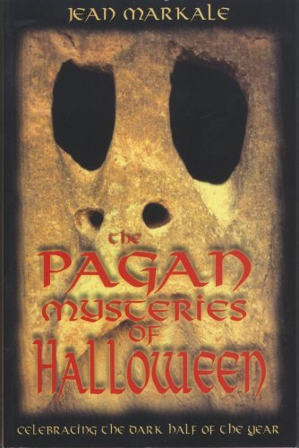 The Pagan Mysteries of Halloween: Celebrating the Dark Half of the Year by Jean Markale (2001-08-01)