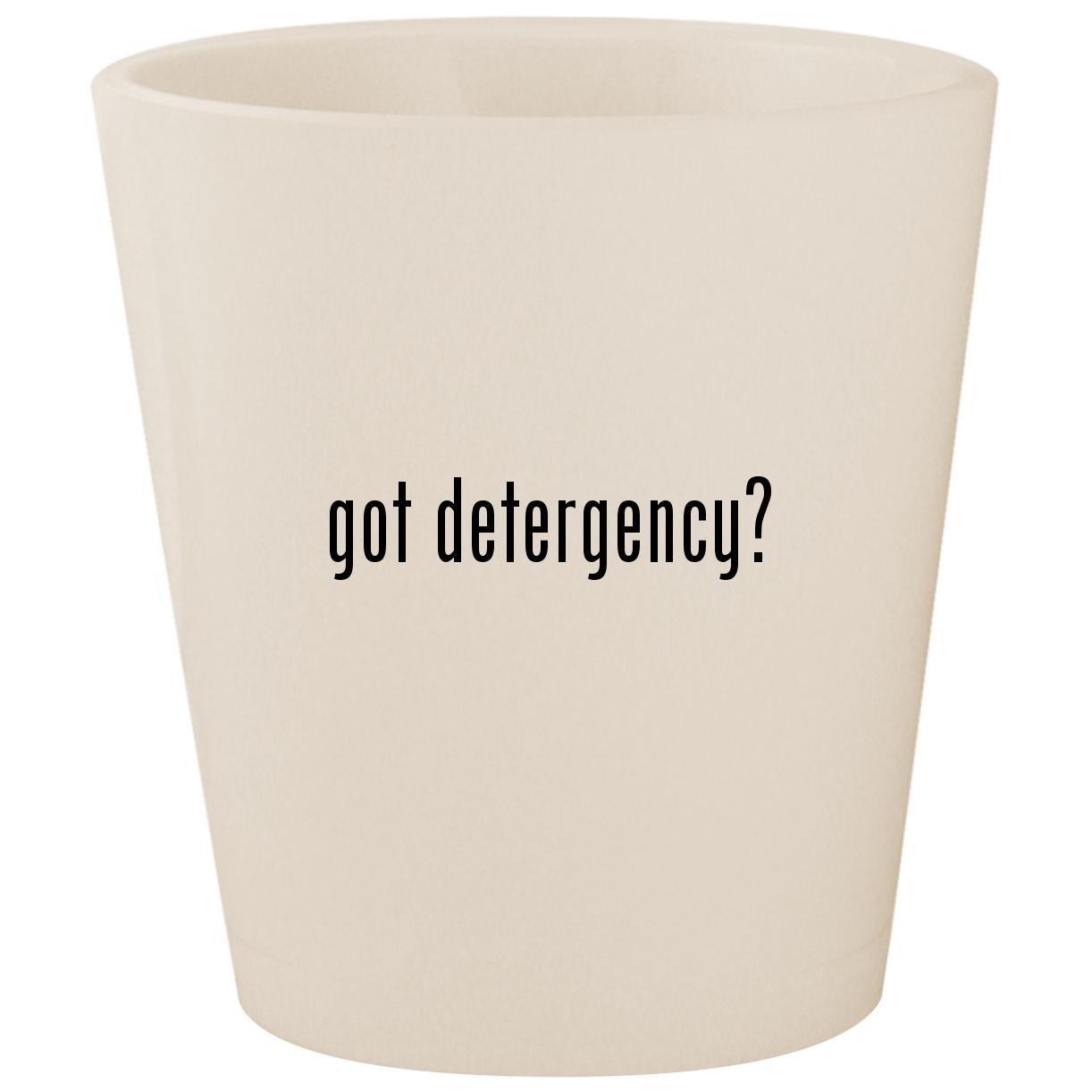 got detergency? - White Ceramic 1.5oz Shot Glass