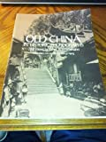 Old China in Historic Photographs : 288 Views, Boerschmann, Ernest, 048624282X