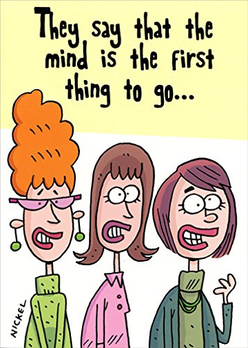 Mind Is The First Thing To Go - Oatmeal Studios Funny Feminine Birthday Card ()