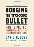 Dodging the Toxic Bullet, David R. Boyd, 1553654544