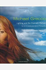 Lighting and the Dramatic Portrait: The Art of Celebrity and Editorial Photography Paperback