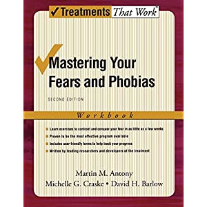 Mastering Your Fears and Phobias: Workbook, 2nd Edition (Treatments That Work) 4
