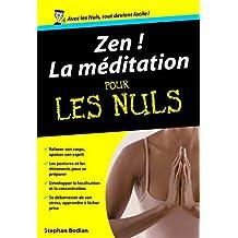 Zen ! La Méditation Poche Pour les Nuls (French Edition)