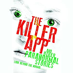 The Killer App and Other Paranormal Stories Audiobook