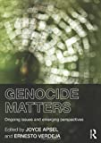 img - for Genocide Matters: Ongoing Issues and Emerging Perspectives book / textbook / text book
