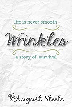 Wrinkles: A Story of Survival by [Steele, August]