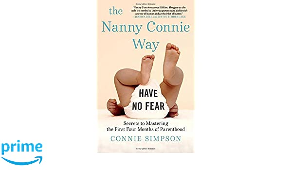 The Nanny Connie Way: Secrets to Mastering the First Four ...