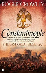 Constantinople: The Last Great Siege, 1453 by Crowley, Roger (2013)