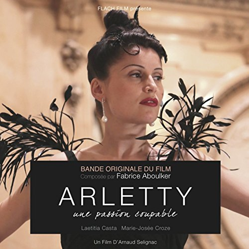 Arletty, une passion coupable (2015) Movie Soundtrack
