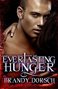 Everlasting Hunger (The Hunger Mate Series) by [Dorsch, Brandy]