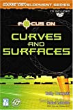 Focus On Curves and Surfaces (Focus on Game Development)