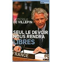 Seul le devoir nous rendra libres (Documents) (French Edition)