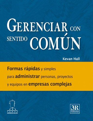 gerenciar-con-sentido-comun-spanish-edition