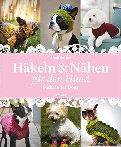 Häkeln & Nähen für den Hund: Fashion for Dogs: Amazon.de: Anne ...