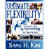 Ultimate Flexibility: A Complete Guide to Stretching for Martial Arts