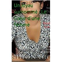 Un joyau surnommé : Le Cœur d'une femme (French Edition)