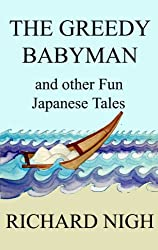 The Greedy Babyman and other Fun Japanese Tales
