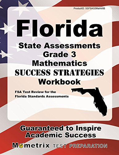 Florida State Assessments Grade 3 Mathematics Success Strategies Workbook: Comprehensive Skill Building Practice for the Florida Standards Assessments