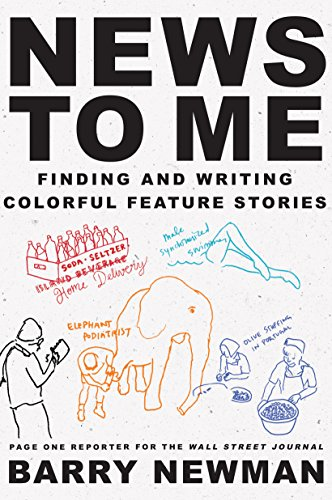 News to Me: Finding and Writing Colorful Feature Stories ()