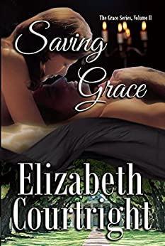Saving Grace (The Grace Series Book 2) by [Courtright, Elizabeth]