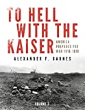 img - for To Hell with the Kaiser, Vol. II: America Prepares for War, 1916-1918 book / textbook / text book