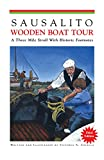 Sausalito Wooden Boat Visit - A Three Mile Stroll with Historic Footnotes
