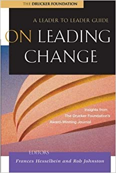 Book On Leading Change: A Leader to Leader Guide by Frances Hesselbein (Mar 22 2002)
