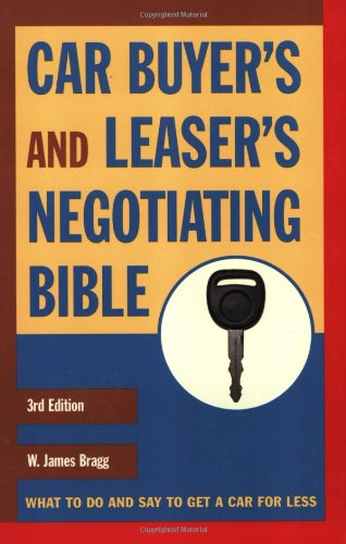 Car Buyer's and Leaser's Negotiating Bible, Third Edition (Car Buyer's & Leaser's Negotiating Bible)