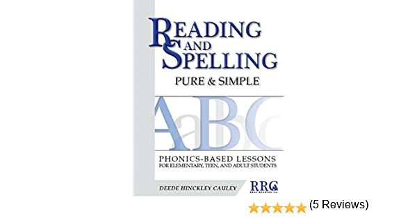 Reading and Spelling Pure & Simple: Phonics-Based Lessons for ...