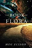 "Meg Elison, ""The Book of Flora"" (47North, 2019)"