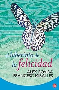 El laberinto de la felicidad (Spanish Edition) (Alternativas (Punto de Lectura))