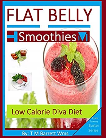Flat Belly Smoothies: From The Tummy Buster Series - Low