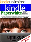 Paperwhite Users Manual: The Ultimate...
