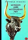 Minoan : An Mycenaen Art, Higgins, Reynold, 0500201846